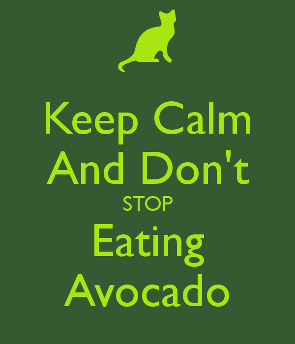 keep-calm-and-dont-stop-eating-avocado