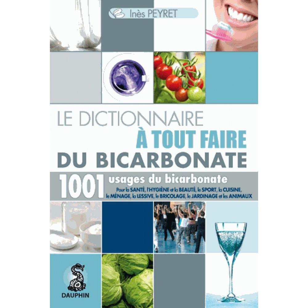 le-dictionnaire-a-tout-faire-du-bicarbonate-9782716314732_0